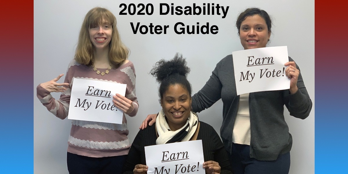 """Three RespectAbility team members holding up signs that say """"Earn My Vote"""". Red and blue borders. Text: 2020 Disability Voter Guide"""